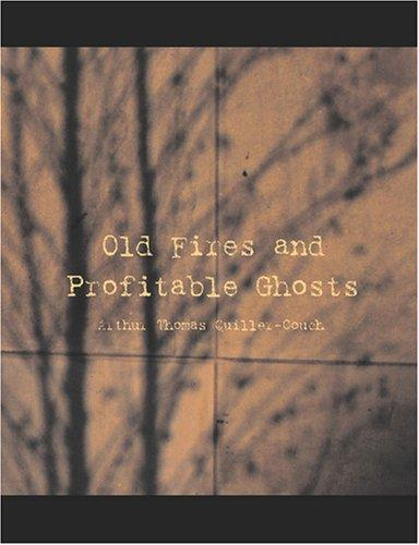 Download Old Fires and Profitable Ghosts (Large Print Edition)