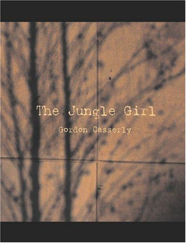 The Jungle Girl (Large Print Edition)