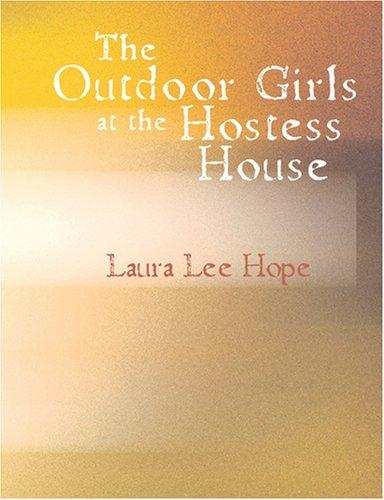 Download The Outdoor Girls at the Hostess House (Large Print Edition)