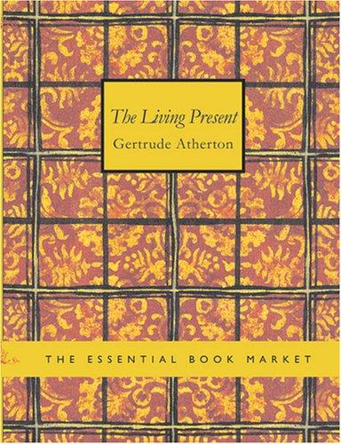 The Living Present (Large Print Edition)