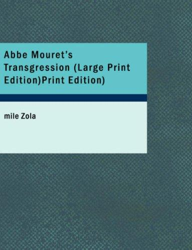 Download Abbe Mouret\'s Transgression (Large Print Edition)
