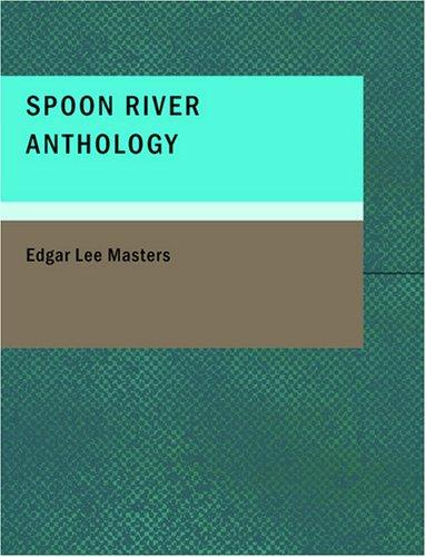 Download Spoon River Anthology (Large Print Edition)