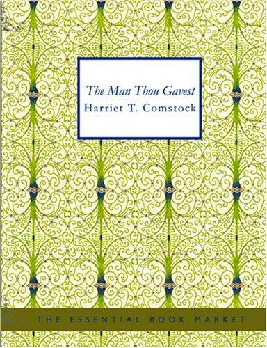 The Man Thou Gavest (Large Print Edition)