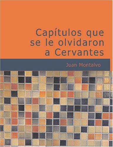 Download Capítulos que se le olvidaron a Cervantes (Large Print Edition)