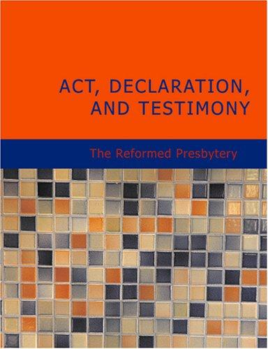 Act Declaration and Testimony (Large Print Edition)