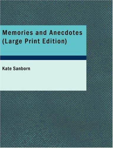 Memories and Anecdotes (Large Print Edition)