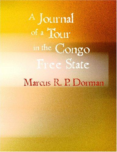 A Journal of a Tour in the Congo Free State (Large Print Edition)