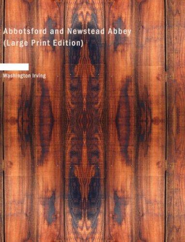 Abbotsford and Newstead Abbey (Large Print Edition): Abbotsford and Newstead Abbey (Large Print Edition)