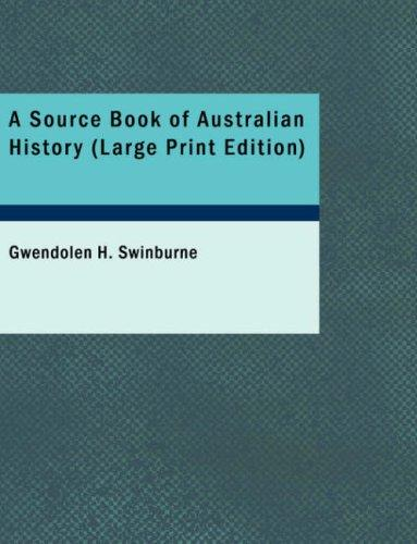 A Source Book of Australian History (Large Print Edition)