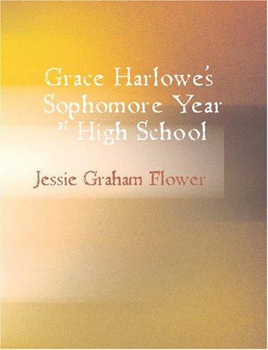 Grace Harlowe\'s Sophomore Year at High School (Large Print Edition)