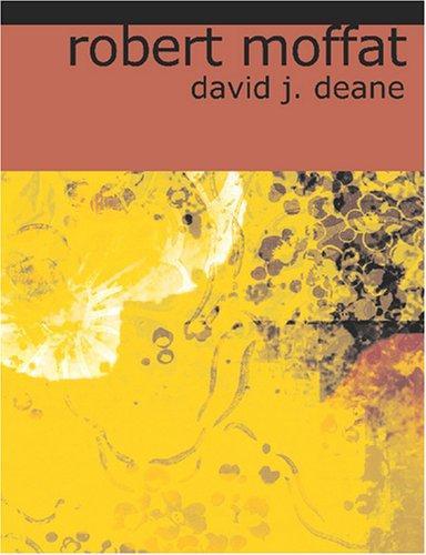 Robert Moffat (Large Print Edition)
