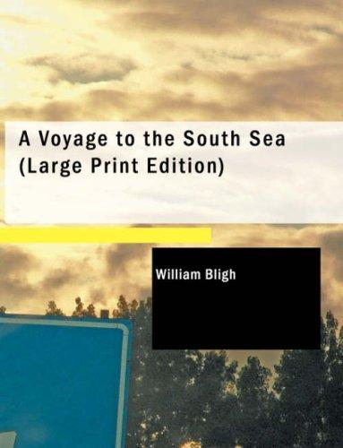 A Voyage to the South Sea (Large Print Edition)