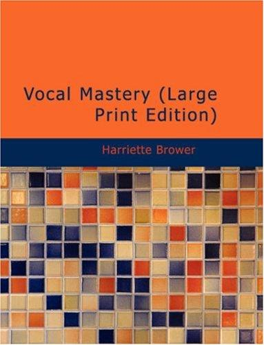Download Vocal Mastery (Large Print Edition)