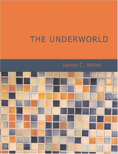 The Underworld (Large Print Edition)