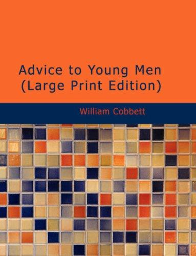 Download Advice to Young Men (Large Print Edition)