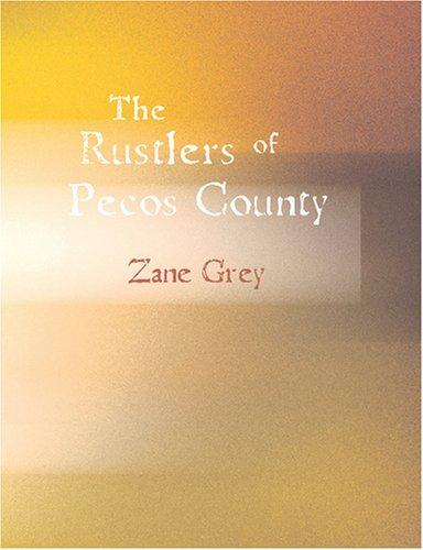 The Rustlers of Pecos County (Large Print Edition)