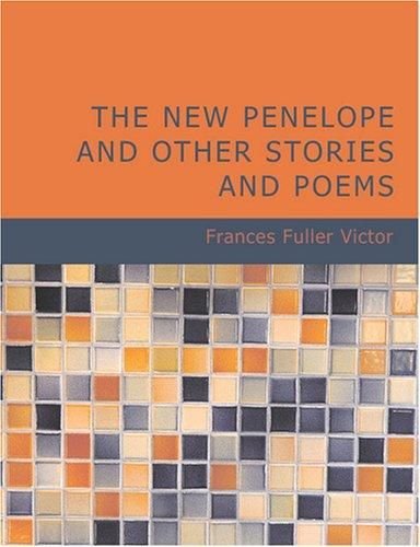 The New Penelope and Other Stories and Poems (Large Print Edition)
