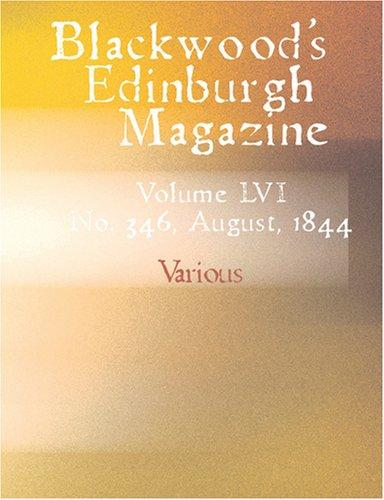 Download Blackwood\'s Edinburgh Magazine (Large Print Edition)