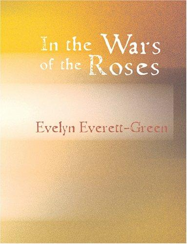 Download In the Wars of the Roses (Large Print Edition)