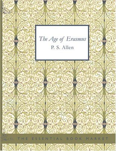 Download The Age of Erasmus (Large Print Edition)