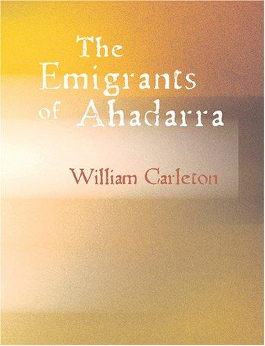 The Emigrants of Ahadarra (Large Print Edition)