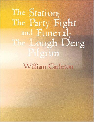 The Station; The Party Fight And Funeral; The Lough Derg Pilgrim (Large Print Edition)