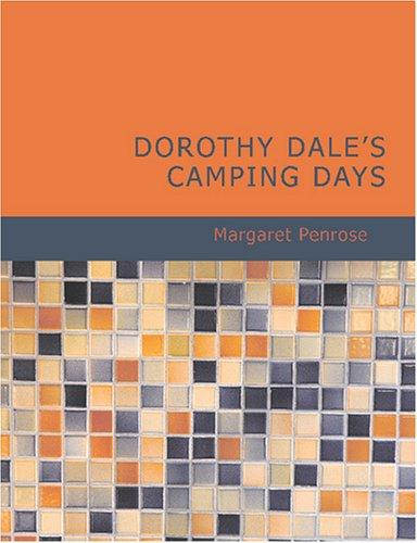 Download Dorothy Dale s Camping Days (Large Print Edition)