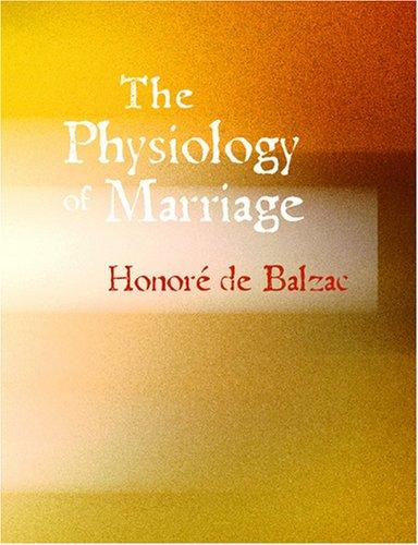 Download The Physiology of Marriage (Large Print Edition)