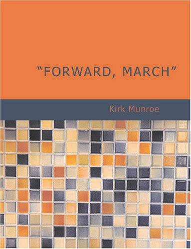 Download Forward March (Large Print Edition)