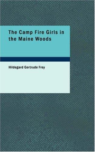 Download The Camp Fire Girls in the Maine Woods