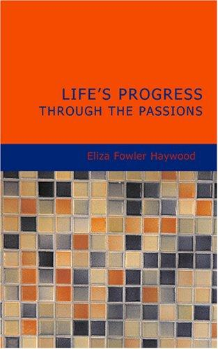 Life's Progress Through The Passions