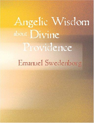 Download Angelic Wisdom about Divine Providence (Large Print Edition)