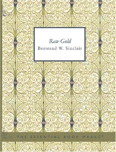 Raw Gold (Large Print Edition)