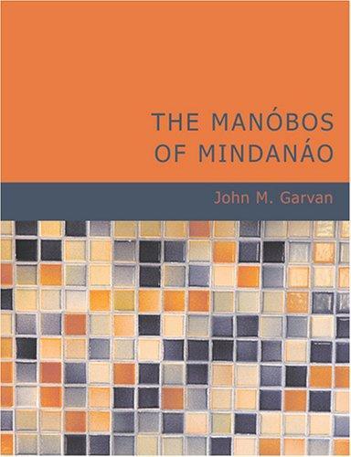 The Manóbos of Mindanáo (Large Print Edition)