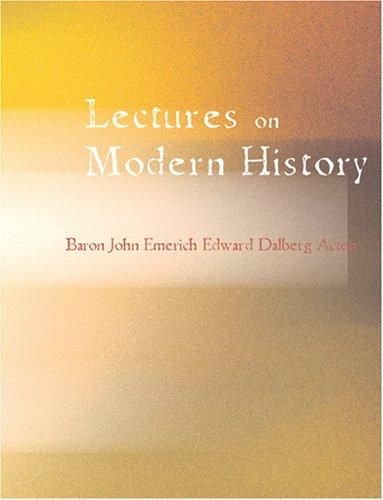 Lectures on Modern history (Large Print Edition)