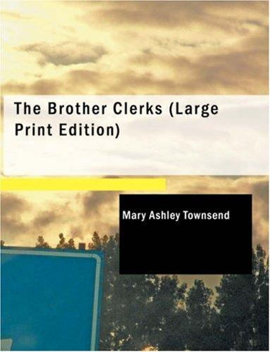 The Brother Clerks (Large Print Edition)
