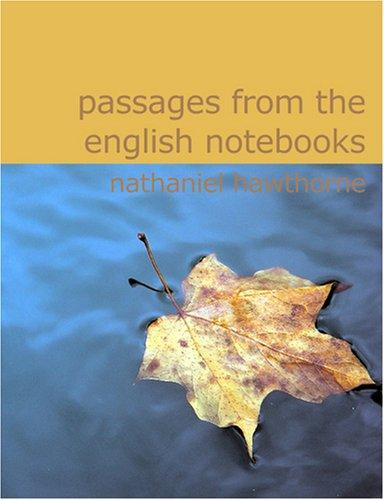 Passages from the English Notebooks (Large Print Edition): Passages from the English Notebooks (Large Print Edition)