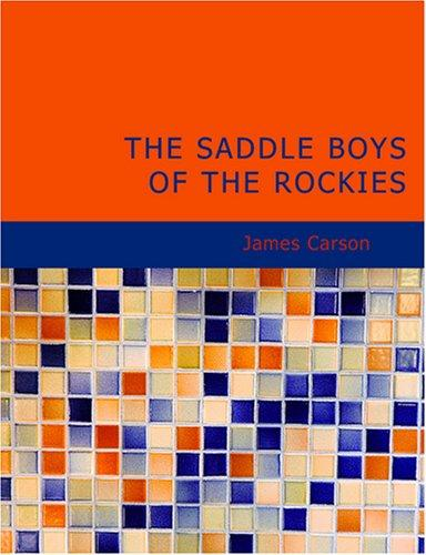 The Saddle Boys of the Rockies (Large Print Edition)