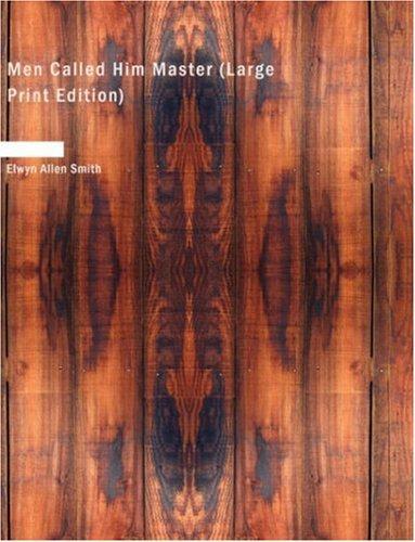 Download Men Called Him Master (Large Print Edition)