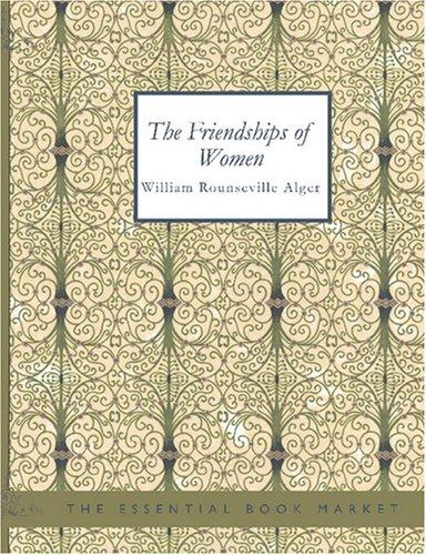 The Friendships of Women (Large Print Edition)