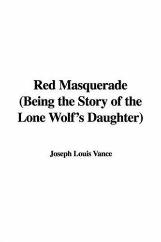 Red Masquerade, Being the Story of the Lone Wolf's Daughter