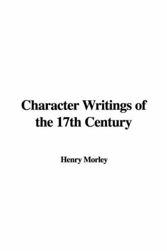 Download Character Writings of the 17th Century