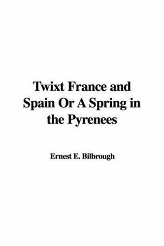 Twixt France And Spain or a Spring in the Pyrenees