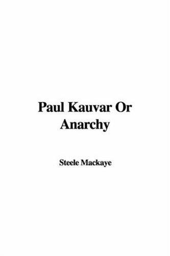 Paul Kauvar or Anarchy