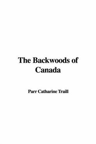 Download The Backwoods of Canada