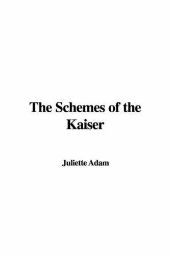 Download The Schemes of the Kaiser