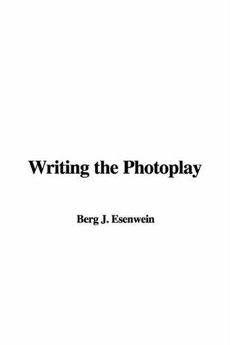 Download Writing the Photoplay