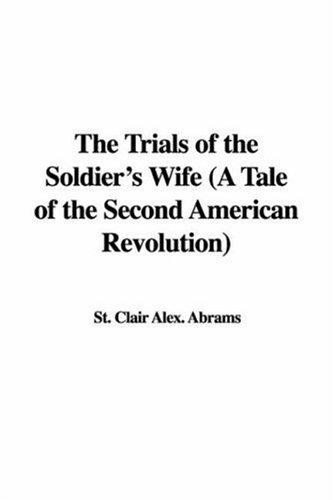 The Trials of the Soldier's Wife (A Tale of the Second American Revolution)