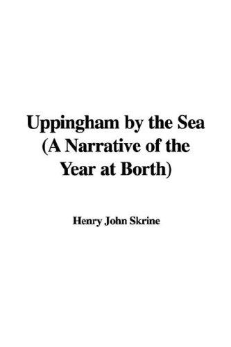Uppingham by the Sea (A Narrative of the Year at Borth)