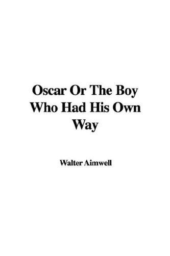 Download Oscar Or The Boy Who Had His Own Way